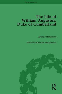 The Life of William Augustus, Duke of Cumberland: by Andrew Henderson