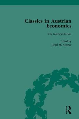 Classics in Austrian Economics: A Sampling in the History of a Tradition
