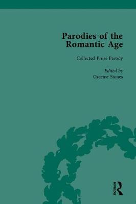 Parodies of the Romantic Age: Poetry of the Anti-Jacobin and Other Parodic Writings