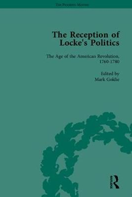 The Reception of Locke's Politics: From the 1690s to the 1830s: Volume 1