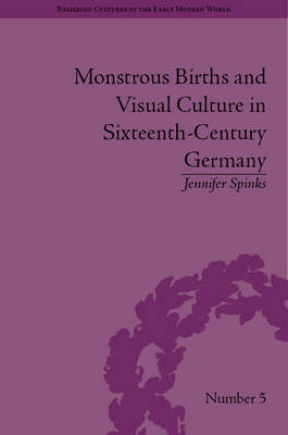 Monstrous Births and Visual Culture in Sixteenth-Century Germany
