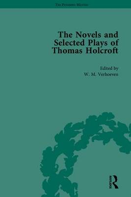 The Novels and Selected Plays of Thomas Holcroft