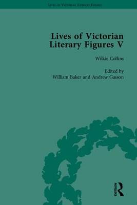 Lives of Victorian Literary Figures: Mary Elizabeth Braddon, Wilkie Collins and William Thackeray by Their Contemporaries: Part V