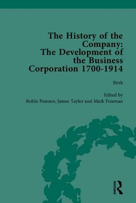 The History of the Company: Development of the Business Corporation, 1700-1914: Part 1