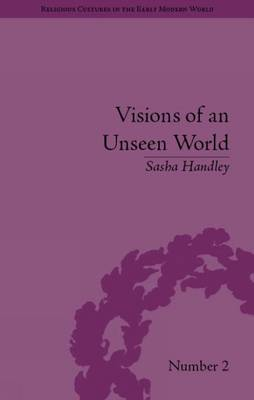 Visions of an Unseen World: Ghost Beliefs and Ghost Stories in Eighteenth Century England