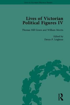 Lives of Victorian Political Figures: John Stuart Mill, Thomas Hill Green, William Morris and Walter Bagehot by Their Contemporaries: Part IV