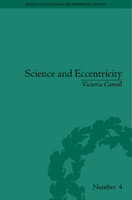 Science and Eccentricity: Collecting, Writing and Performing Science for Early Nineteenth-Century Audiences