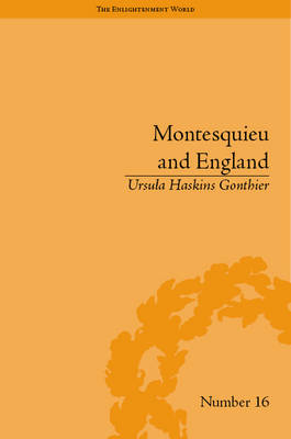 Montesquieu and England: Enlightened Exchanges, 1689-1755