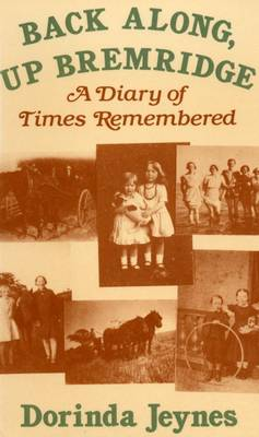 Back Along, Up Bremridge: A Diary of Times Remembered
