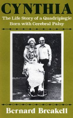 Cynthia: The Life Story of a Quadriplegic Born with Cerebral Palsy