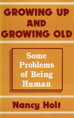 Growing Up and Growing Old: Some Problems of Being Human