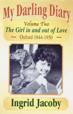 My Darling Diary: The Girl in and Out of Love - Oxford 1944-1950: Volume 2