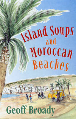 Island Soups and Moroccan Beaches