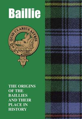 Baillie: The Origins of the Baillies and Their Place in History
