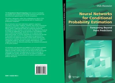 Neural Nets for Conditional Probability Estimation: Forecasting Beyond Point Predictions