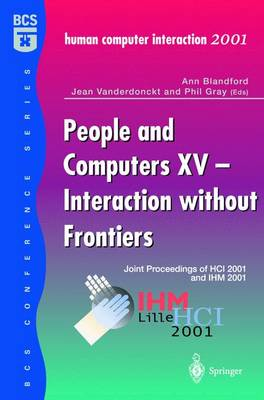People and Computers XV - Interaction without Frontiers: Joint Proceedings of HCI 2001 and IHM 2001