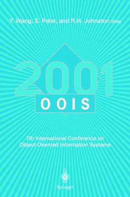 OOIS 2001: 7th International Conference on Object-Oriented Information Systems 27 - 29 August 2001, Calgary, Canada