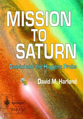 Mission to Saturn: Cassini and the Huygens Probe