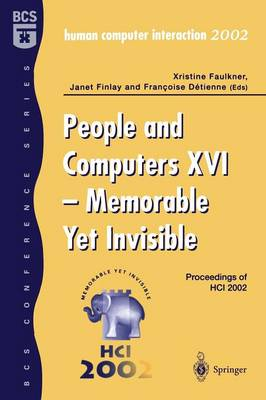 People and Computers XVI - Memorable Yet Invisible: Proceedings of HCI 2002: 16th