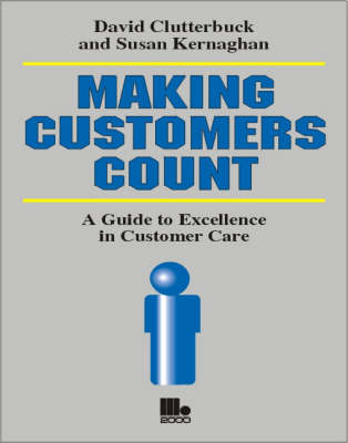 Making Customers Count: A Guide to Excellence in Customer Care
