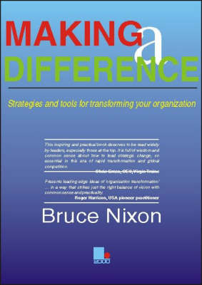 Making a Difference: Strategies and Tools for Transforming Your Organisation