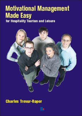 Motivational Management Made Easy: for Hospitality, Tourism and Leisure