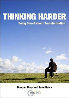 Thinking Harder: Being Smart About Transformation