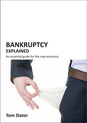 Bankruptcy Explained: An Essential Guide for the New Economy