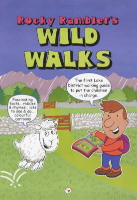 Rocky Rambler's Wild Walks: The first Lake District walking guide to put the children in charge.