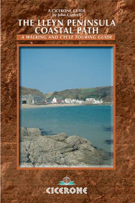 The Lleyn Peninsula Coastal Path: A walking and cycle touring guide
