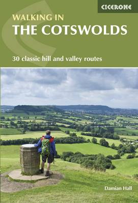 Walking in the Cotswolds: 30 classic hill and valley routes