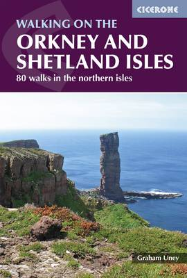 Walking on the Orkney and Shetland Isles: 80 walks in the northern isles