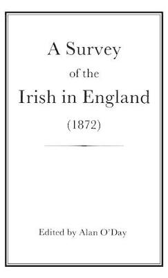 A Survey of the Irish in England, 1872