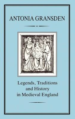 Legends, Traditions and History in Medieval England