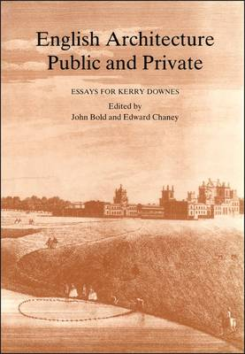 English Architecture Public and Private: Essays for Kerry Downes