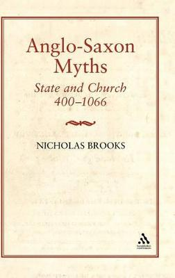 Anglo-Saxon Myths: State and Church, 400-1066