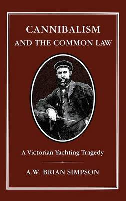 Cannibalism and the Common Law: A Victorian Yachting Tragedy