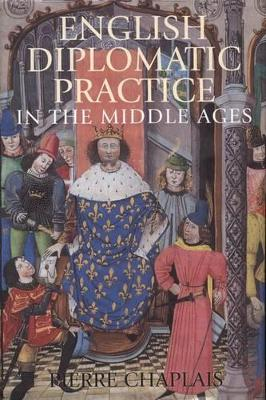 English Diplomatic Practice in the Middle Ages