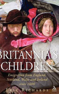 Britannia's Children: Emigration from England, Scotland, Wales and Ireland Since 1600