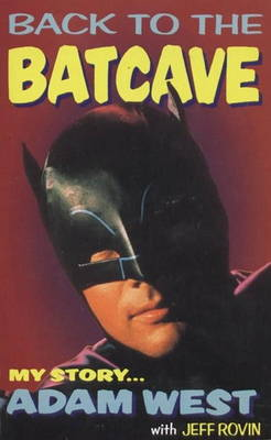 Back to the Batcave: Autobiography of Adam West