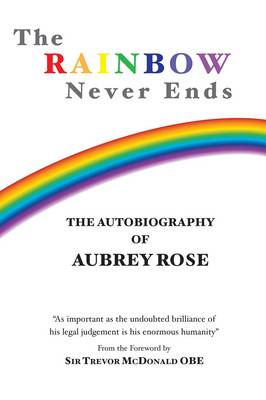 The Rainbow Never Ends: The Autobiography of Aubrey Rose