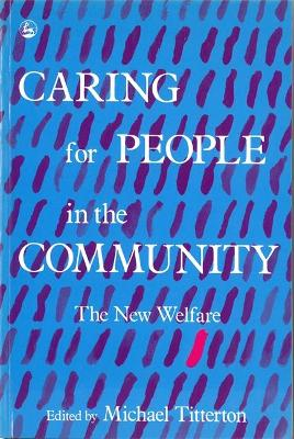 Caring for People in the Community: The New Welfare