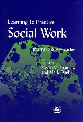 Learning to Practise Social Work: International Approaches
