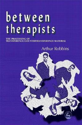 Between Therapists: The Processing of Transference/Countertransference Material