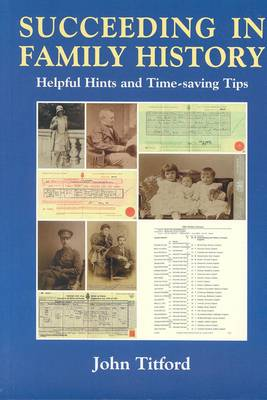 Succeeding in Family History: Helpful Hints and Timesaving Tips