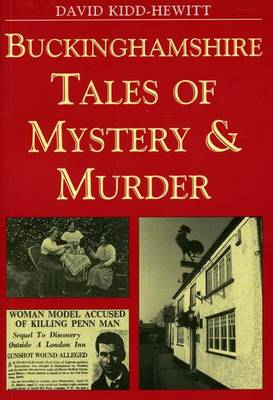Buckinghamshire Tales of Mystery and Murder