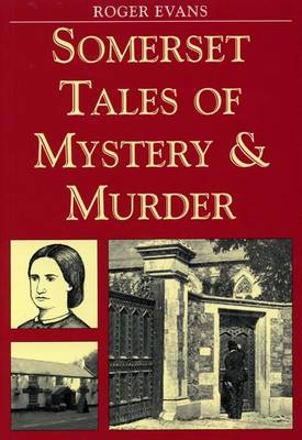 Somerset Tales of Mystery and Murder