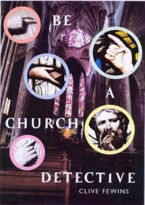 Be a Church Detective: A Young Person's Guide to Old Churches
