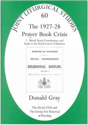 1927-28 Prayer Book Crisis part 1: Ritual, Royal Commissions and Reply to the Royal Letters of Business