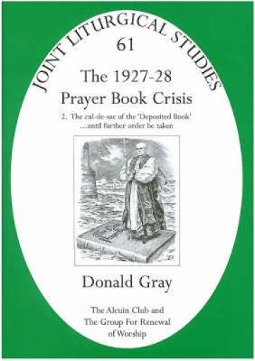 1927-28 Prayer Book Crisis part 2: The Cul-de-sac of the Deposited Book... Until Further Order be Taken